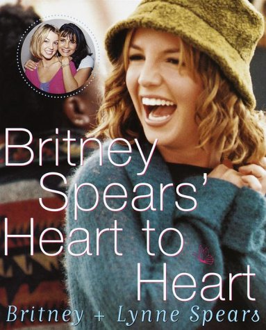 Britney Spears Heart to Heart, BRITNEY SPEARS, LYNNE SPEARS, SHERYL BERK