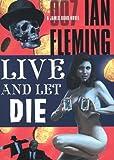 Live and Let Die (A James Bond Novel)
