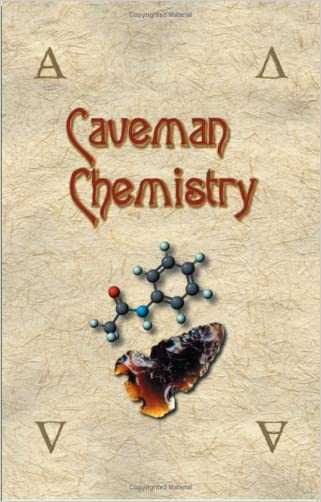 Caveman Chemistry: 28 Projects, from the Creation of Fire to the Production of Plastics written by Kevin M. Dunn