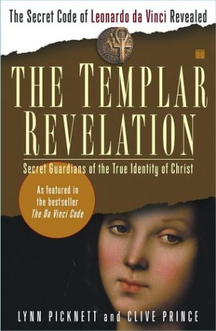 Image for The Templar Revelation: Secret Guardians of the True Identity of Christ