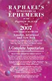 img - for Raphael's Astronomical Ephemeris of the Planets' Places for 2007 book / textbook / text book