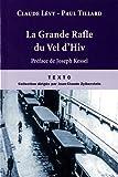 Claude Lévy La Grande Rafle du Vel d'Hiv : 16 juillet 1942