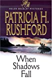 When Shadows Fall (Helen Bradley Mysteries, 4)