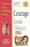 Courage with Book (Teaching Your Children Values) (1560157844) by Linda Eyre