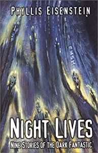 Five Star Science Fiction Fantasy - Night Lives: Nine Stories of the Dark Fantastic by Phyllis Eisenstein