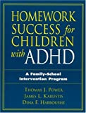 Homework Success for Children with ADHD: A Family-School Intervention Program (Guilford School Practitioner)