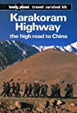 img - for Karakoram Highway: The High Road to China by John King (1989-08-02) book / textbook / text book