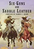 img - for Six-Guns and Saddle Leather: A Bibliography of Books and Pamphlets on Western Outlaws and Gunmen book / textbook / text book