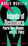 img - for Islands of Resistance: Vieques, Puerto Rico, and U.S. Policy book / textbook / text book