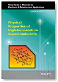 Physical Properties of High-Temperature Superconductors (Wiley Series in Materials for Electronic & Optoelectronic Applications)