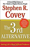 img - for The 3rd Alternative: Solving Life's Most Difficult Problems book / textbook / text book