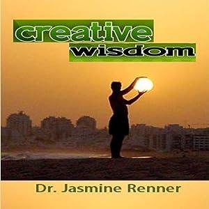 Creative Wisdom | [Jasmine Renner]