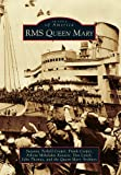 RMS Queen Mary (Images of America) (Images of America (Arcadia Publishing))