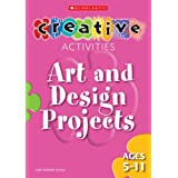 Art and Design Projects Ages 5-11 (Creative Activities For...)by Lori VanKirk Schue