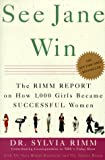 cover of See Jane Win: The Rimm Report on How 1,000 Girls Became Successful Women