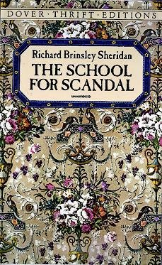 school for scandal essay Staging of fragmentation this essay attempts to substantiate that claim through a reading of richard brinsley sheridan's the school for scandal, a.