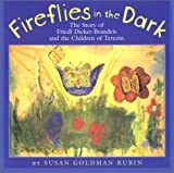 img - for Fireflies in the Dark: The Story of Friedl Dicker-Brandeis and the Children of Terezin book / textbook / text book