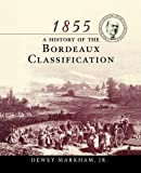 img - for 1855: A History of the Bordeaux Classification by Dewey Markham (1997-12-15) book / textbook / text book