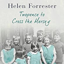 Twopence to Cross theMersey Audiobook by Helen Forrester Narrated by Liane-Rose Bunce