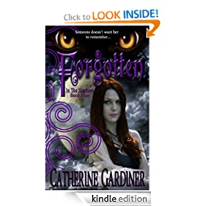Free Kindle Book: Forgotten (In The Shadows, Book One), by Catherine Gardiner. Publication Date: June 6, 2012