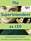 img - for The Superintendent as CEO: Standards-Based Performance book / textbook / text book