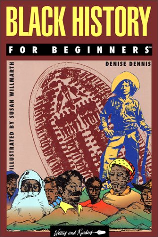 Black History for Beginners (Writers and Readers Documentary Comic Book, 24)
