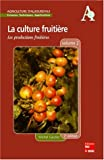 La culture fruitiere volume 2 les productions fruitieres 2  ed coll agriculture