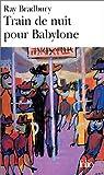 Train de nuit pour Babylone par Bradbury