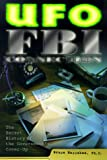 UFO/FBI Connection: The Secret History of the Government's Cover-Up