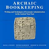 img - for Archaic Bookkeeping: Early Writing and Techniques of Economic Administration in the Ancient Near East book / textbook / text book