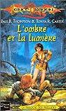echange, troc Paul-B Thompson, Tonya R. Carter - Lance Dragon, tome 7 : L'Ombre et la Lumière