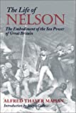 img - for The Life of Nelson: The Embodiment of the Sea Power of Great Britain (Library of Naval Biography) book / textbook / text book