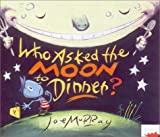 Who Asked the Moon to Dinner?