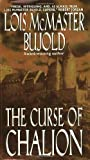 The Curse of Chalion by Bujold, Lois McMaster (2002) Mass Market Paperback