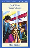 Dr. Kildare Takes Charge (G K Hall Nightingale Series Edition) (0783818475) by Brand, Max