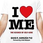 I Heart Me: The Science of Self-Love | David R. Hamilton