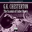 The Scandal of Father Brown (       UNABRIDGED) by G. K. Chesterton Narrated by John Graham