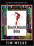 Death Waxed Over (Candlemaking Mysteries, No. 3) (1597222445) by Myers, Tim