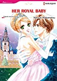 HER ROYAL BABY (Harlequin comics)