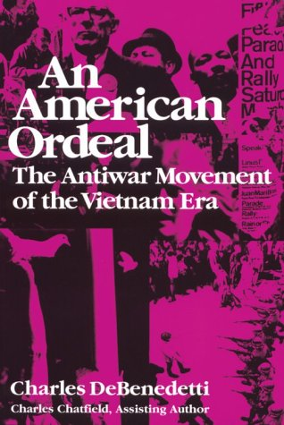 An American Ordeal: The Antiwar Movement of the Vietnam...