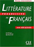 echange, troc Nicole Blondeau, Ferroudja Allouache, Marie-France Né - Littérature progressive du francais : Niveau intermédiaire, avec 600 activités