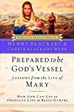 Prepared to be God's Vessel: How God Can Use an Obedient Life to Bless Others (0785288619) by Blackaby, Henry