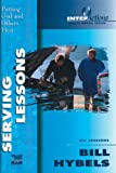 Serving Lessons (0310224462) by Hybels, Bill