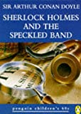 Sherlock Holmes and the Speckled Band (Penguin Children's 60s) Sir Arthur Conan Doyle