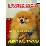 BRUISED EGO?? HERE IS THE SUPER OINTMENT...