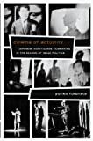 Cinema of Actuality: Japanese Avant-Garde Filmmaking in the Season of Image Politics (Asia-Pacific: Culture, Politics, and Society)