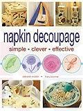 Napkin Decoupage: Simple Clever Effective
