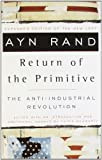 img - for The Return of the Primitive: The Anti-Industrial Revolution book / textbook / text book