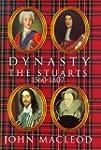 Dynasty: The Stuarts, 1560-1807