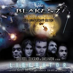 Blake's 7 - Liberator: The Audio Adventures - Series 1, Episode 3 | [James Swallow]